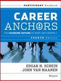 Career Anchors : The Changing Nature of Work and Careers, Schein, Edgar H. and Van Maanen, John, 1118455754