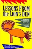 Lessons from the Lion's Den : Therapeutic Management of Children in Psychiatric Hospitals and Treatment Centers, Cotton, Nancy S., 1555425755