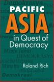 Pacific Asia in Quest of Democracy, Rich, Roland, 1588265757