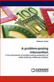 A Problem-Posing Intervention, Deborah J. Priest, 3844305750