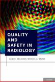 Quality and Safety in Radiology, Bruno, Michael A. and Abujudeh, Hani H., 0199735751
