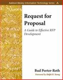 Request for Proposal : A Guide to Effective RFP Development, Porter-Roth, Bud, 0201775751