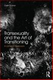 Transsexuality and the Art of Transitioning : A Lacanian Approach, Gozlan, Oren, 0415855756