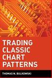 Trading Classic Chart Patterns, Thomas N. Bulkowski, 0471435759