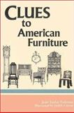 Clues to American Furniture, Jean T. Federico, 0913515752