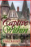 The Captive Within, Vikki Kestell, 098244575X