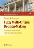 Fuzzy Multi-Criteria Decision Making : Theory and Applications with Recent Developments, , 144194575X