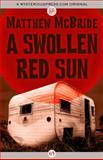 A Swollen Red Sun, Matthew McBride, 1480485756