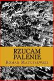 Rzucam Palenie, Roman Matuszewski, 1493735756