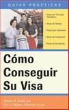 Cómo Conseguir Su Visa, Debbie M. Schell and Kurt A. Wagner, 1572485752