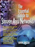 Essential Guide to Storage Area Networks, Vacca, John, 0130935751