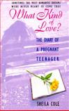 What Kind of Love?, Sheila Cole, 0380725754