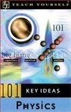 Teach Yourself 101 Key Ideas : Physics, Breithaupt, Jim, 0658015753