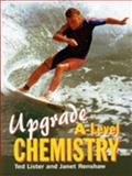 Upgrade Chemistry A-Level, Ted Lister and Janet Rensbaw, 074872575X
