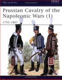Prussian Cavalry of the Napoleonic Wars (1), Peter Hofschroer, 0850455758