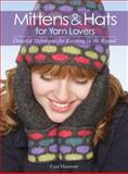 Mittens and Hats for Yarn Lovers, Carri Hammett, 1589235754