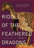 Riddle of the Feathered Dragons : Hidden Birds of China, Feduccia, Alan, 0300205759