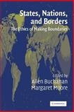 States, Nations, and Borders : The Ethics of Making Boundaries, , 0521525756