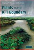Plants and the K-T Boundary, Nichols, Douglas J. and Johnson, Kirk R., 0521835755