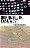 North/South, East/West : Mapping Italianness on Television, Ardizzoni Michela, 0739115758