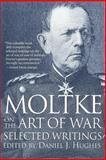Moltke on the Art of War, Helmuth von Moltke, 0891415750