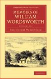 Memoirs of William Wordsworth 2 Volume Set, Wordsworth, Christopher, 1108075754
