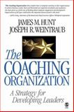 The Coaching Organization : A Strategy for Developing Leaders, Hunt, James M. and Weintraub, Joseph R., 1412905753
