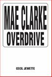 Mae Clarke Overdrive, Cecil Jewette, 1493195751