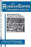 The Russian Empire in the Eighteenth Century : Searching for a Place in the World, Kamenskii, Aleksandr B., 1563245752