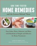 500 Time-Tested Home Remedies and the Science Behind Them, Linda B. White and Barbara H. Seeber, 1592335756