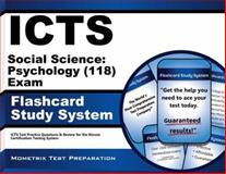 ICTS Social Science Psychology (118) Exam Flashcard Study System : ICTS Test Practice Questions and Review for the Illinois Certification Testing System, ICTS Exam Secrets Test Prep Team, 161403575X