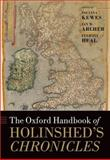 The Oxford Handbook of Holinshed's Chronicles, Archer, Ian W., 0199565759