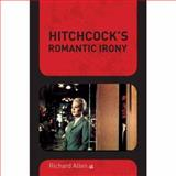 Hitchcock's Romantic Irony, Allen, Richard, 0231135750