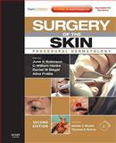 Surgery of the Skin : Procedural Dermatology, Robinson, June K. and Hanke, C. William, 0323065759