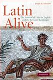 Latin Alive : The Survival of Latin in English and Romance Languages, Solodow, Joseph, 0521515750