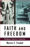 Faith and Freedom, Marvin E. Frankel, 0809015757