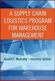 Supply Chain Logistics for Warehouse Management, Mulcahy, David E. and Sydow, Joachim, 0849305756