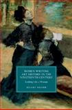 Women Writing Art History in the Nineteenth Century : Looking Like a Woman, Fraser, Hilary, 1107075750