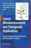 Cancer Microenvironment and Therapeutic Implications : Tumor Pathophysiology Mechanisms and Therapeutic Strategies, , 1402095759