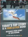 Today's Top Story Is a Four-Letter Word, Geri Hearne, 1452595755