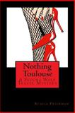 Nothing Toulouse, Stacia Friedman, 1500315753