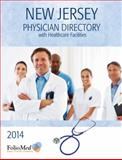 New Jersey Physician Directory with Healthcare Facilities 2014 Sixteenth Edition, FolioMed, 1622875753