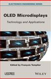 Oled Microdisplays : Technology and Applications, Templier, 1848215754
