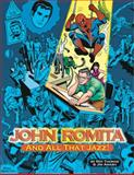 John Romita ...and All That Jazz!, Roy Thomas and Jim Amash, 1893905756
