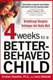 Four Weeks to a Better Behaved Child, Cristine Chandler and Laura McGrath, 0071435751