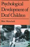 Psychological Development of Deaf Children, Marschark, Marc, 0195115759