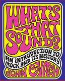 What's That Sound? : An Introduction to Rock and Its History, Covach, John, 0393975754