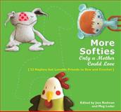 More Softies Only a Mother Could Love, Meg Leder, 0399535756