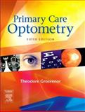 Primary Care Optometry, Grosvenor, Theodore, 0750675756
