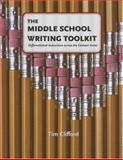 The Middle School Writing Toolkit, Tim Clifford, 0929895754